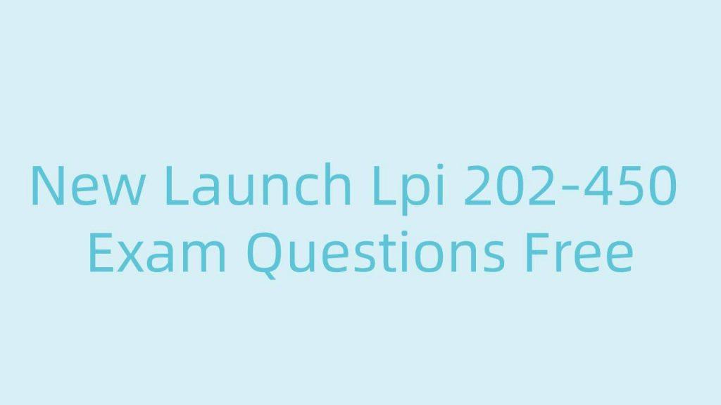 New Launch Lpi 202-450 Exam Questions